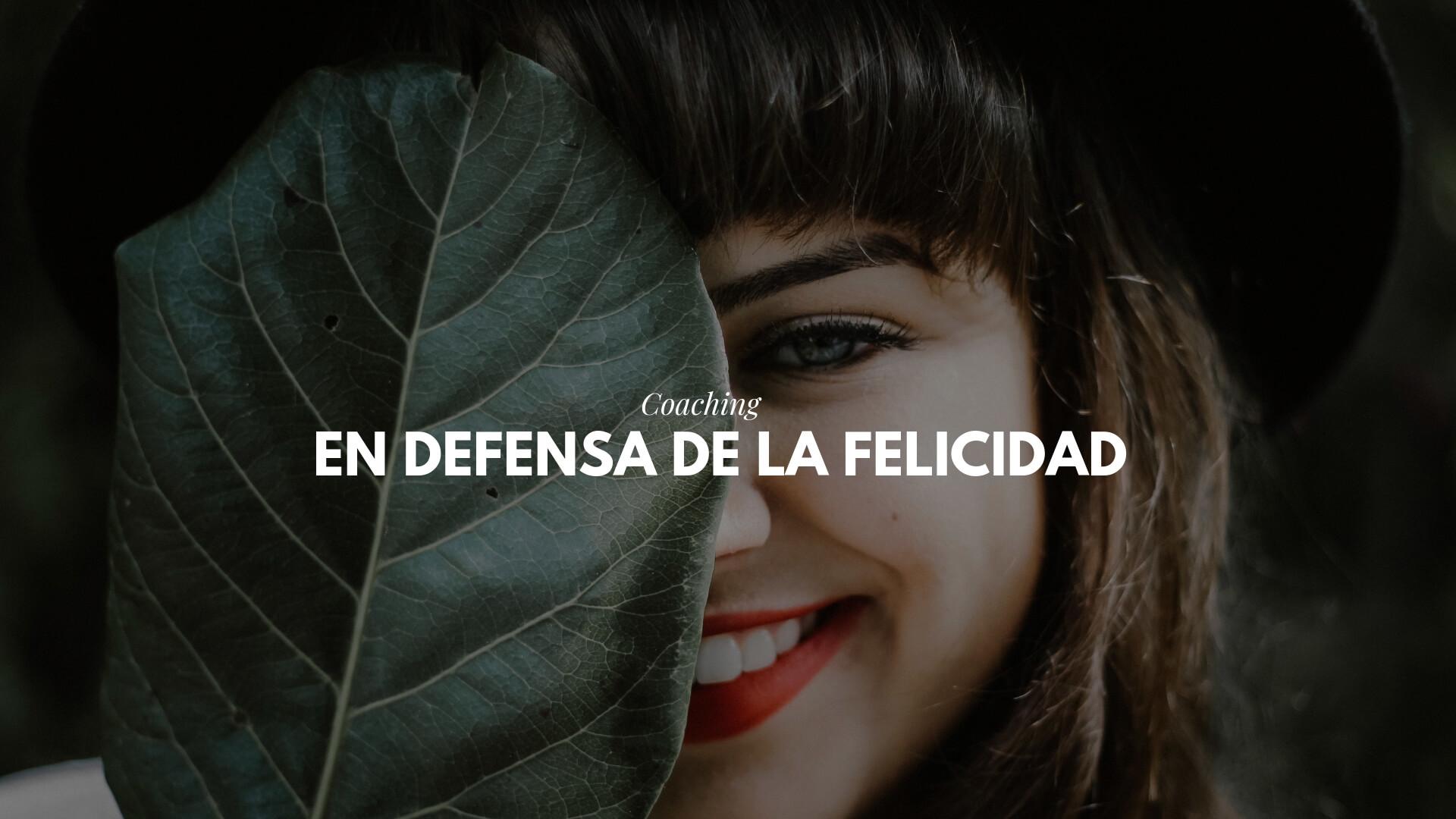 En defensa de la felicidad