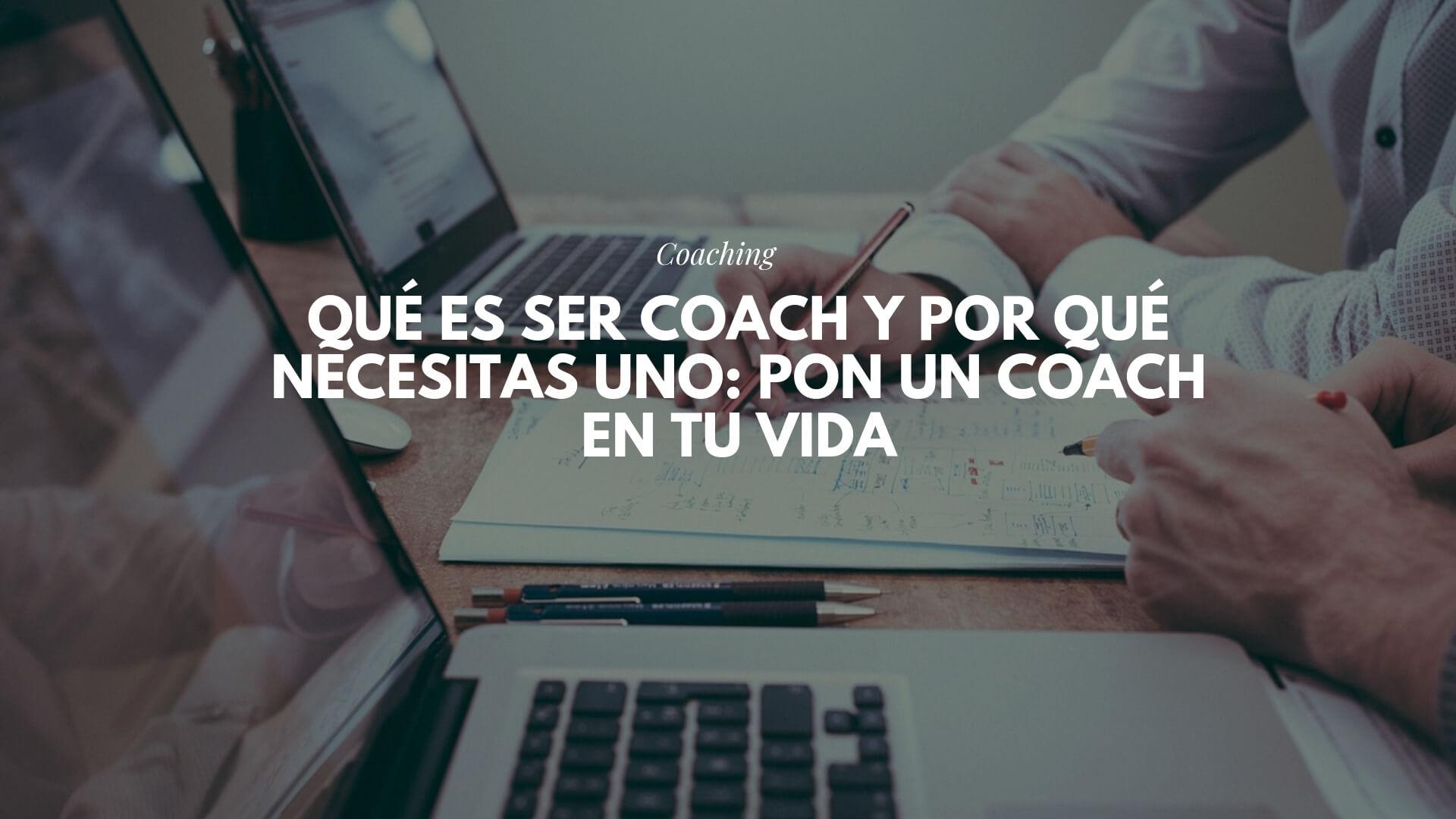 Qué es ser coach