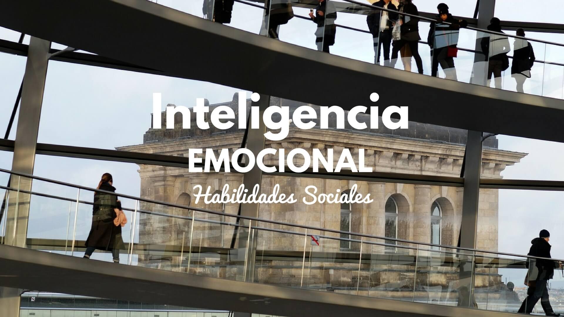 La inteligencia emocional (VI): Habilidades sociales
