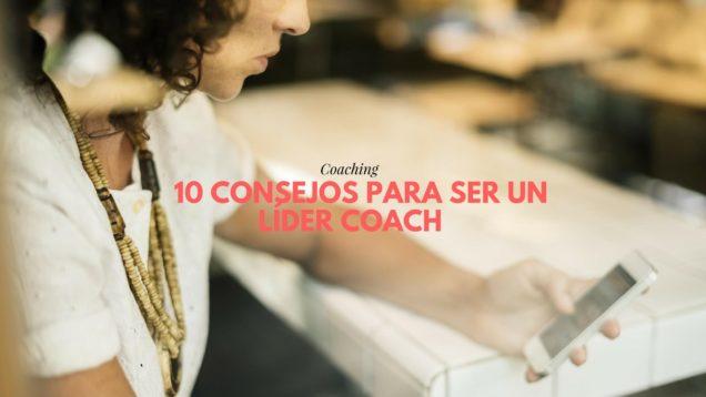 consejos para ser un Líder coach