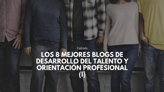 blogs de Desarrollo del Talento y Orientación Profesional (I)