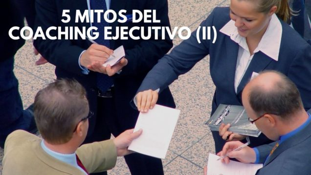 Mitos Coaching Ejecutivo (II) coach mitos